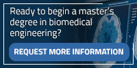 Ready to begin a master's degree in biomedical engineering?